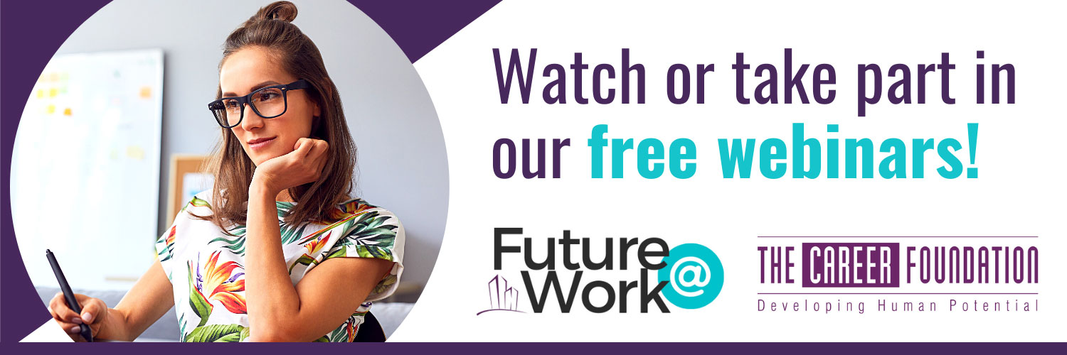 Future at Work Web Banner - Watch our Webinars on YouTube or Register by Browsing Our Sector Initiatives